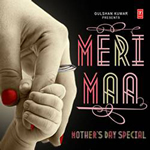 Meri Maa (Mothers Day Special) By Various Artists Mp3 Songs
