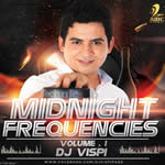 Midnight Frequencies Vol.1 By Dj Vispi Mp3 Songs