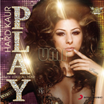 P.L.A.Y - Party Loud All Year By Hard Kaur Mp3 Songs