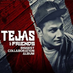 Tejas Friends Biggest Collaboration By Dj Tejas Mp3 Songs