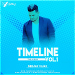 Timeline Vol.1 By Dj Vijay Mp3 Songs