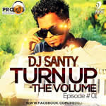Turn Up The Volume Episode-1 By Dj Santy Mp3 Songs