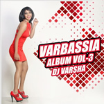 Varbassia Vol.3 By Dj Varsha Mp3 Songs