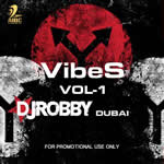 Vibes Vol.1 By DJ ROBBY DUBAI Mp3 Songs