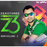 Zero Three Bdm Vol.3 By Dj Uppu Mp3 Songs