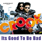 Crooks Its Good To Be Bad Songs