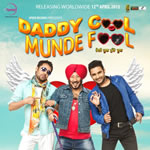 Daddy Cool Munde Fool Songs