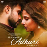 Hamari Adhuri Kahaani HD Video songs