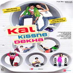 Kal Kissne Dekha HD Video songs