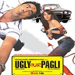 Ugly Aur Pagli Songs