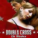 Double Cross - Ek Dhoka Mp3 Songs