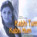 Kabhie Tum Kabhie Hum Mp3 Songs
