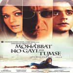 Mohabbat Ho Gayi Hai Tumse Mp3 Songs