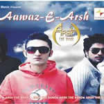 Awaz-e-Arsh By Arsh The Band